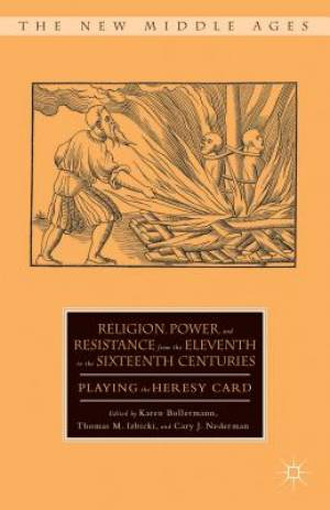Religion, Power, and Resistance from the Eleventh to the Sixteenth Centuries