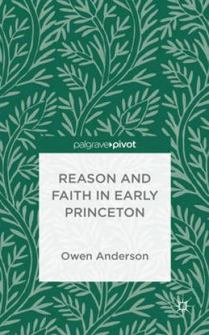 Reason and Faith at Early Princeton