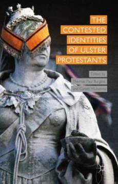 The Contested Identities of Ulster Protestants