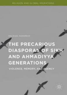 The Precarious Diasporas of Sikh and Ahmadiyya Generations