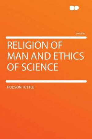 Religion of Man and Ethics of Science