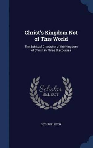 Christ's Kingdom Not of This World