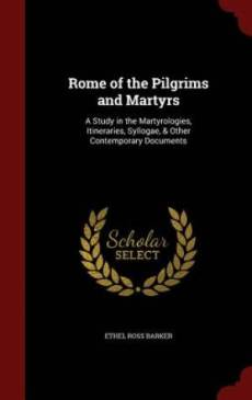 Rome of the Pilgrims and Martyrs