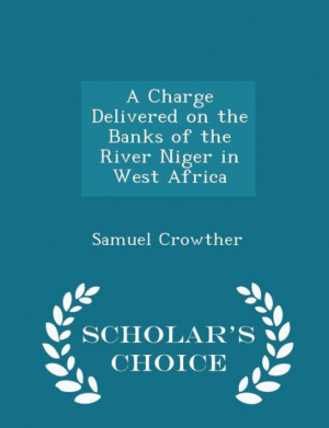 Charge Delivered on the Banks of River Niger in West Africa