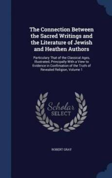 The Connection Between the Sacred Writings and the Literature of Jewish and Heathen Authors