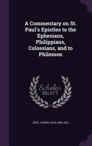 A Commentary on St. Paul's Epistles to the Ephesians, Philippians, Colossians, and to Philemon