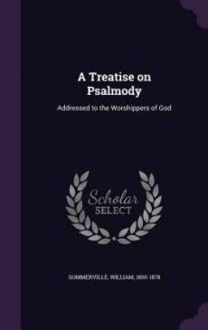 A Treatise on Psalmody