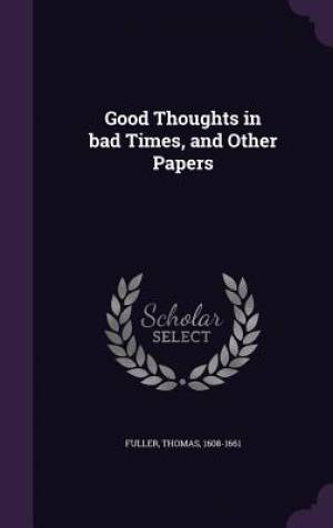 Good Thoughts in Bad Times, and Other Papers