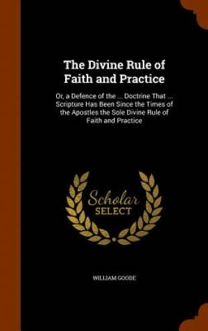 The Divine Rule of Faith and Practice