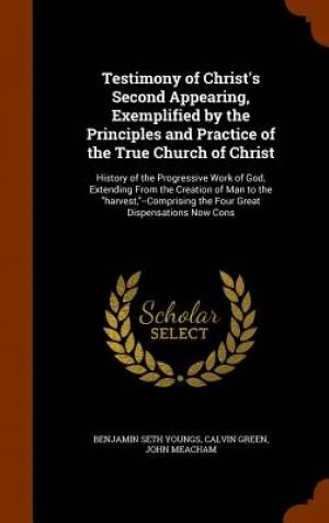 Testimony of Christ's Second Appearing, Exemplified by the Principles and Practice of the True Church of Christ