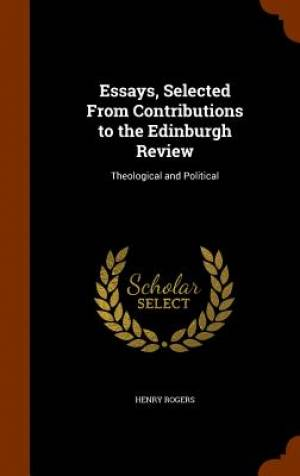 Essays, Selected from Contributions to the Edinburgh Review