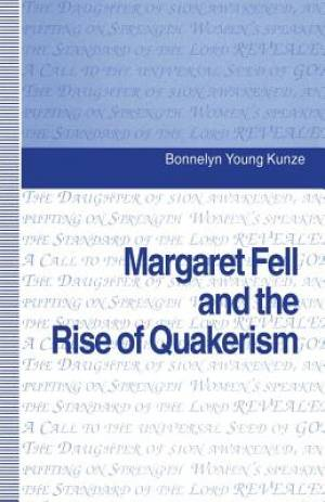 Margaret Fell and the Rise of Quakerism