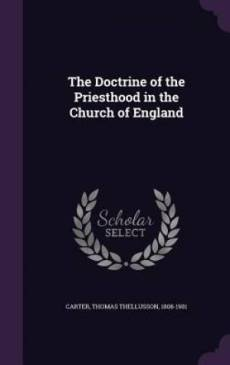 The Doctrine of the Priesthood in the Church of England