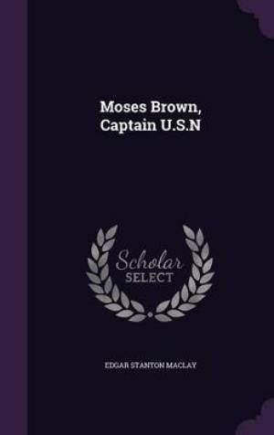 Moses Brown, Captain U.S.N