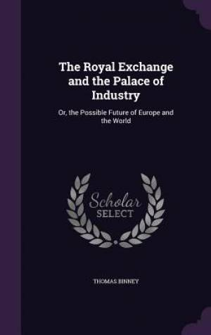 The Royal Exchange and the Palace of Industry