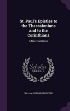 St. Paul's Epistles to the Thessalonians and to the Corinthians