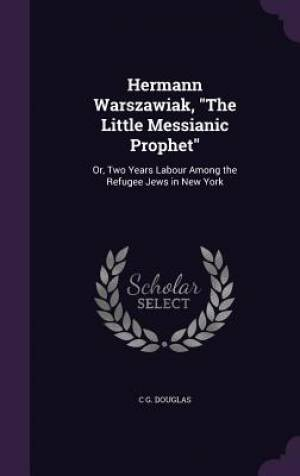 Hermann Warszawiak, the Little Messianic Prophet