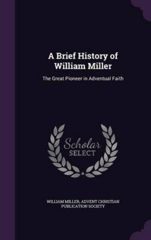 A Brief History of William Miller