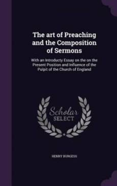 The Art of Preaching and the Composition of Sermons