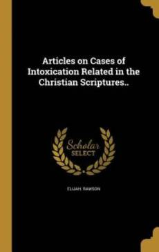 Articles on Cases of Intoxication Related in the Christian Scriptures..
