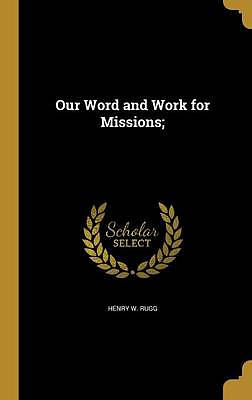 Our Word and Work for Missions;