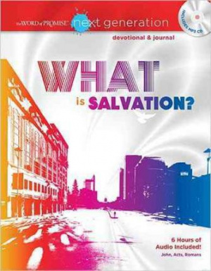 What Is Salvation?: The Word of Promise Next Generation Devotional