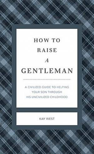 How To Raise A Gentleman