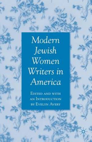 Modern Jewish Women Writers in America