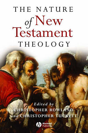 The Nature of New Testament Theology: Essays in Honour of Robert Morgan