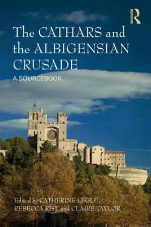 The Cathars and the Albigensian Crusade