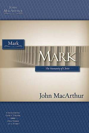 Mark: The Humanity of Christ