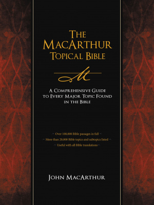 The MacArthur Topical Bible