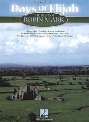 Days Of Elijah - The Best Of Robin Mark Songbook