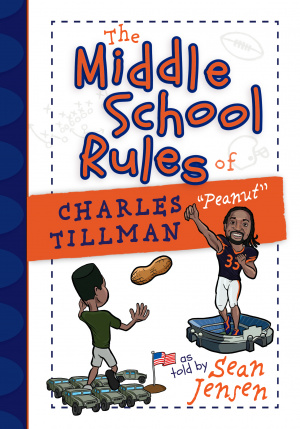 """The Middle School Rules of Charles Tillman """"Peanut"""""""