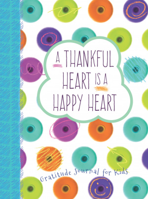 Thankful Heart is a Happy Heart, A: Gratitude Journal for Kids