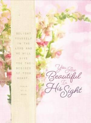 You are Beautiful in His Sight: Scripture Journal for Women