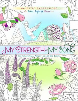 Adult Coloring Book: My Strength & My Song