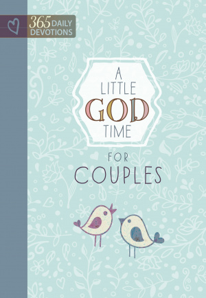 A Little God Time for Couples, A: 365 Daily Devotions