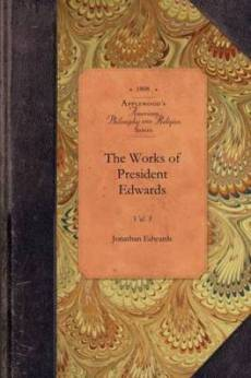 The Works of President Edwards, Vol 4