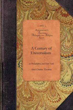 A Century of Universalism in Philad & NY