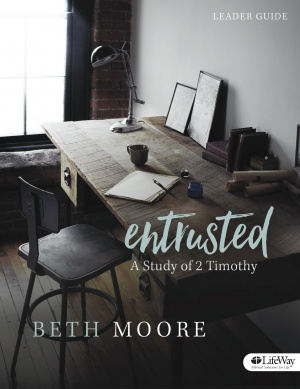 Entrusted Leader Guide: Study of 2 Timothy