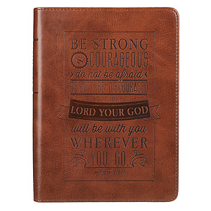 Be Strong and Courageous Luxury Journal
