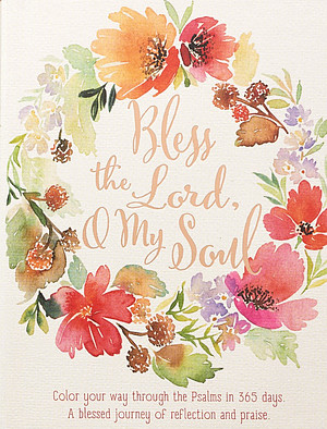 Bless The Lord, O My Soul 365 Devotional