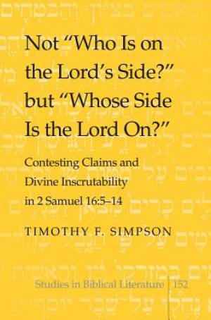 Not Who is on the Lords Side? But Whose Side is the Lord on?