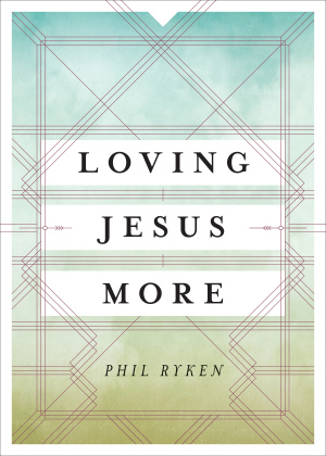 Loving Jesus More