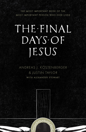Final Days Of Jesus The