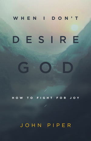 When I Dont Desire God