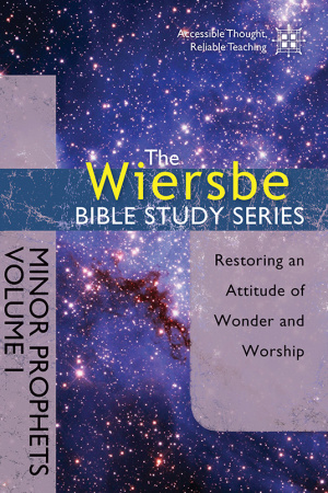 Wiersbe Bible Study Series: Minor Prophets Vol 1