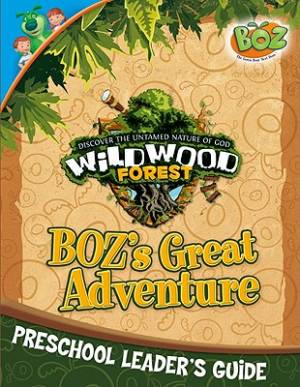 Wildwood Forest VBS BOZ's Great Adventure Preschool Guide