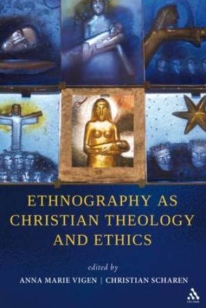 Ethnography as Christian Theology and Ethics